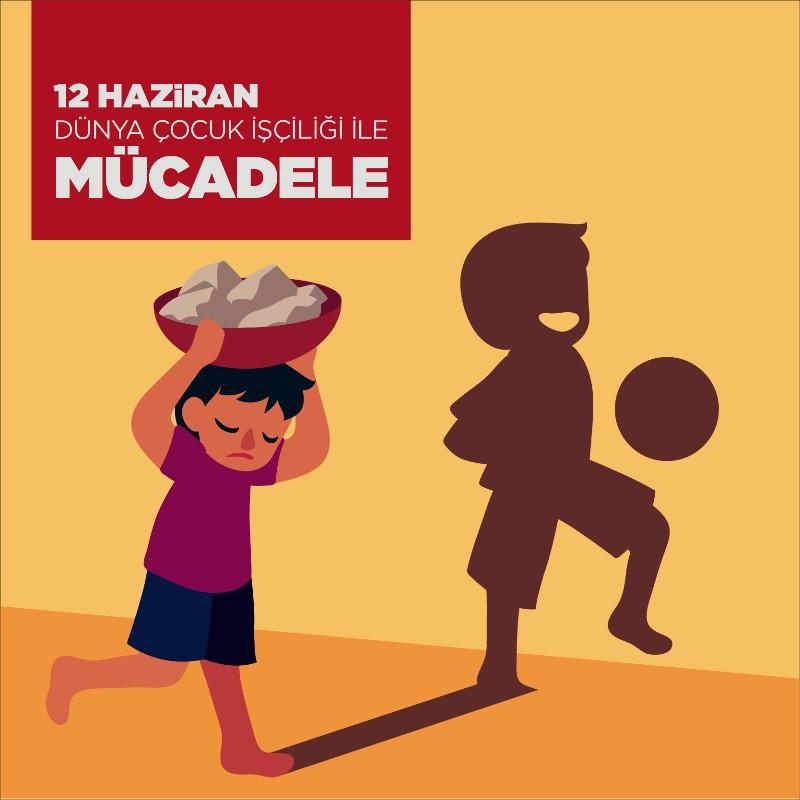 12 Haziran Dünya Çocuk İşçiliği ile Mücadele