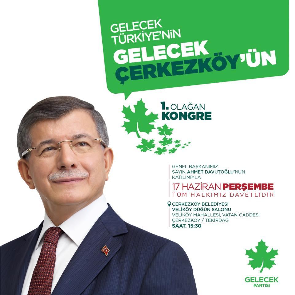 Genel Başkanımız Ahmet DAVUTOĞLU 17 Haziran'da Çorlu ve Çerkezköy'de Olacak!