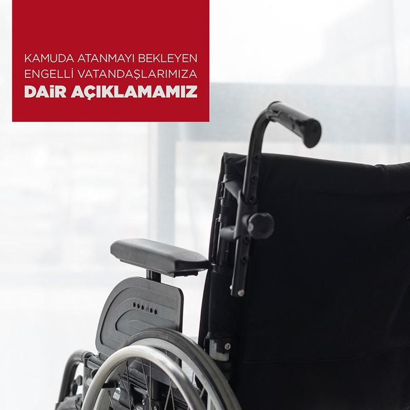 Kamuda Atanmayı Bekleyen Engelli Vatandaşlarımıza Dair Açıklamamız