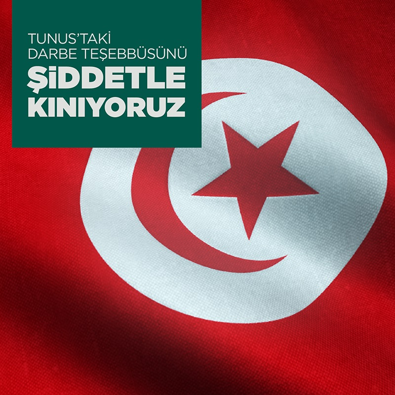 Tunus'taki Darbe Teşebbüsünü Şiddetle Kınıyoruz